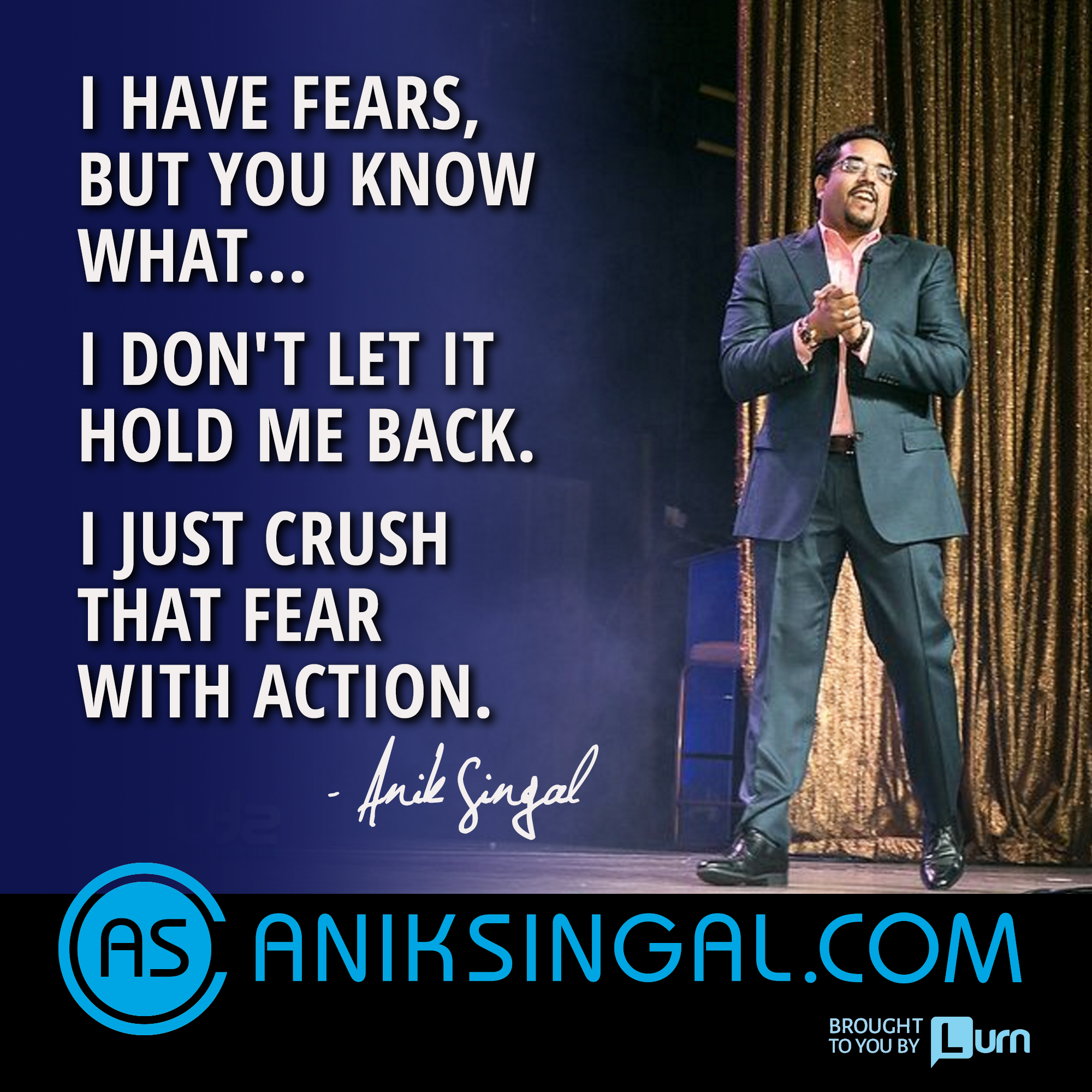 I use ACTION to crush my fears