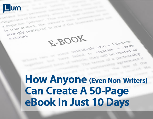 How Anyone (Even Non-Writers) Can Create A 50-Page eBook In Just 10 Days