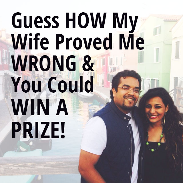 Guess How MyWife Proved Me WRONG &You Could WIN A PRIZE!