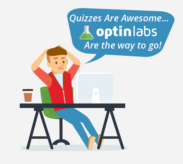 Quizzes Are Awesome - OptinLabs Are The Way To Go!