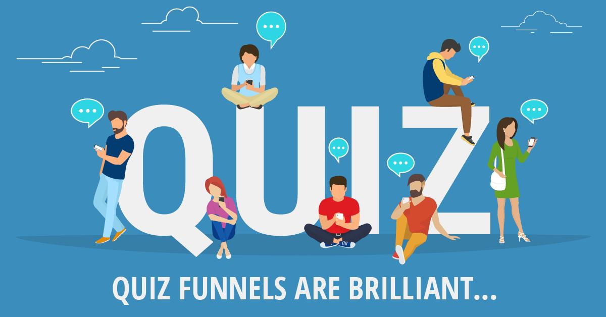 Quiz Funnels Are Brilliant...